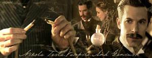 Nikola Tesla - Vampire. Genius by stargatelover4ever