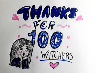 100 WATCHERS! by Nitaxy