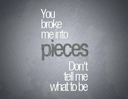 You broke me into pieces by byrney