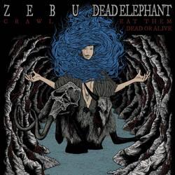 Zebu/Dead Elephant split cover by MikePutrefurnaced