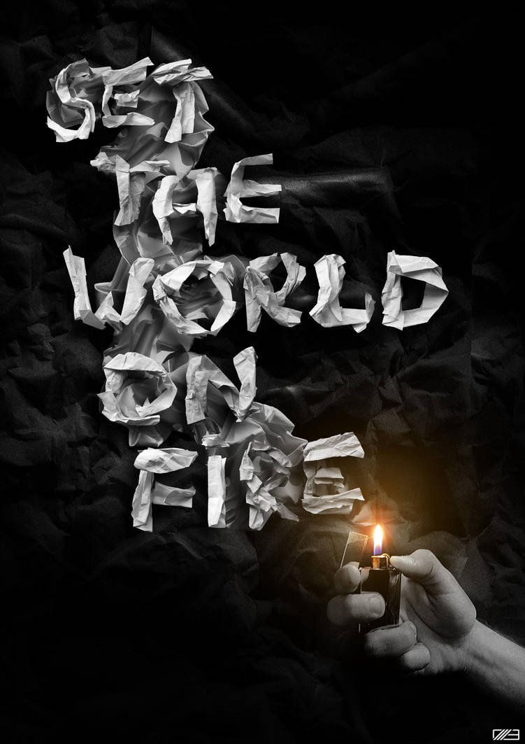 Set The World On Fire by myaki-ru