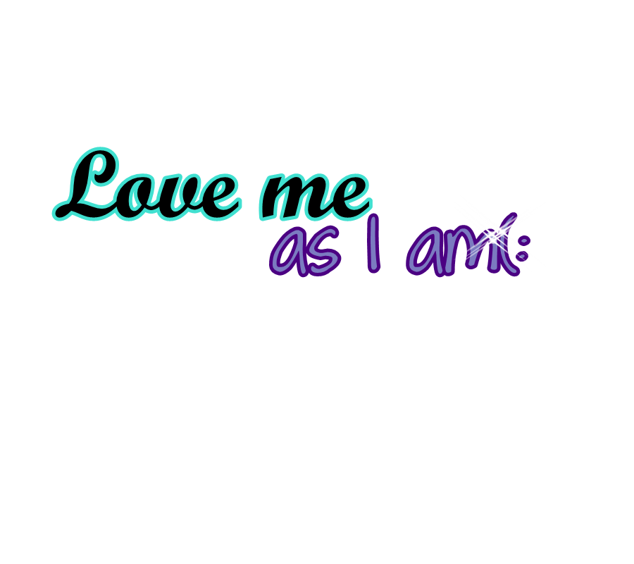 love me as i am