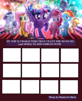 Mane Six Alliance Blank Meme by HunterxColleen