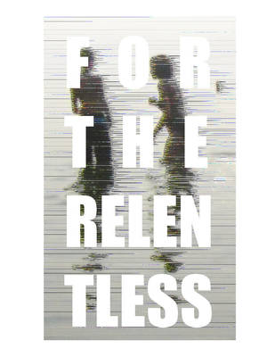 For The Relentless - Glitch by tonykingpark