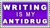 Writing is my Antidrug by anikazeni