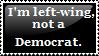 Left wing not Democrat -Request by AtheosEmanon