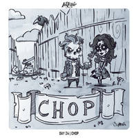 INKTOBER 2018 Day 24 - Chop by Sephiroth-Art