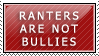 Ranter not Cyber bully by SparDanger
