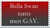 Bella Swan Turns Men Gay by jocund-slumber