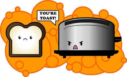 You're Toast! by RyouYamiBakura