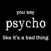 psycho by brok3nsoul
