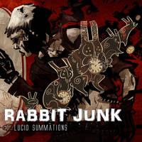 Rabbit Junk - Lucid Summations by Fealasy