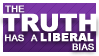 The Truth has a Liberal Bias. by MartianMeerkat