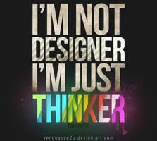I'm Just Thinker by vengeance2u