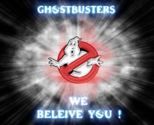 we beleive you by ghostbustersunited