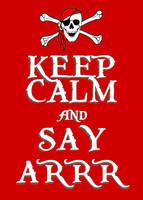 Keep Calm and Say Arrr by Scrabblicious