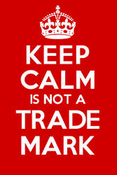 KEEP CALM is not a TRADE MARK by Scrabblicious