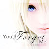You'll Forget Me by LadyDelaidra