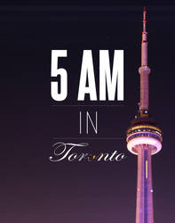 5AM In Toronto by Incorrect-Password