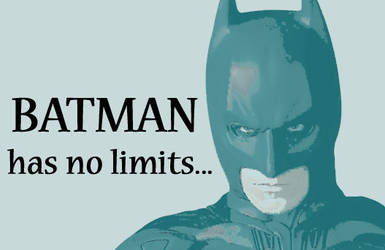 batman has no limits by oliveismypuppy