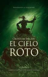 Cronicas del Fin - El Cielo Roto by LiberLibelula