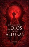 Cronicas del Fin - El Dios en las Alturas by LiberLibelula