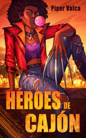 Book cover - Heroes de Cajon by LiberLibelula