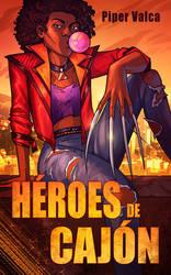 Book cover - Heroes de Cajon by LiberLibelula