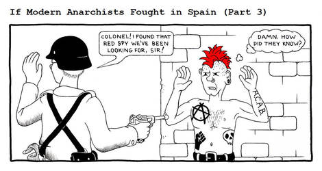If Modern Anarchists Fought in Spain (Part 3) by RednBlackSalamander