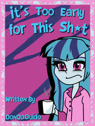 It's Too Early for This Shit (FanFiction Cover) by jahzi2POINT0