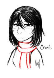 Cruel by DrakynRoll