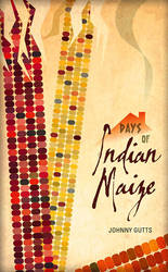Days of Indian Maize by lordsomber
