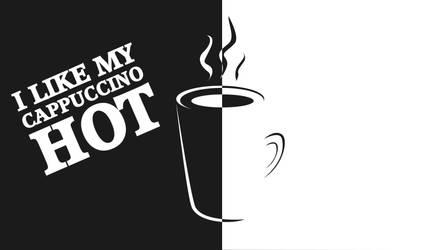 I like my Cappuccino HOT by WisdomX