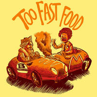 too fast food by MIRRORMASTER
