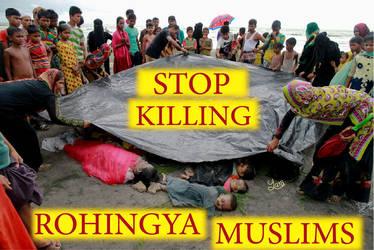STOP KILLING ROHINGYA MUSLIMS by YaraSketch
