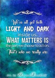 We've all got both light and dark inside us  PRINT by RoryonaRainbow