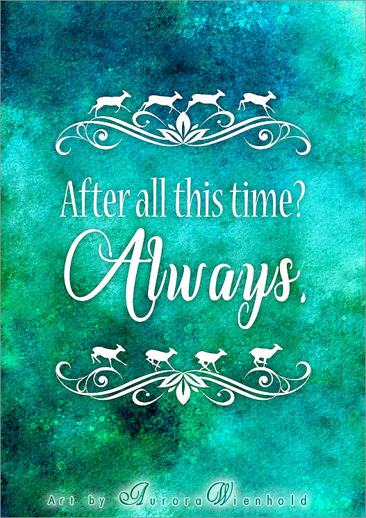 After all this time - Always - PRINT by RoryonaRainbow