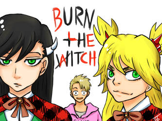 Burn the Witch by goldenthyme