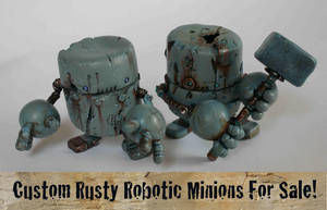 Custom Rusty Robotic Minions For Sale by SpaceCowSmith