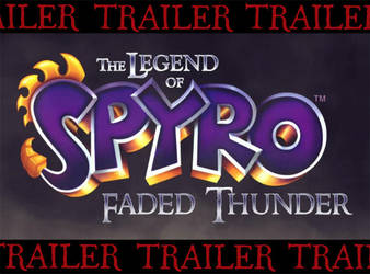 The Legend of Spyro: Faded Thunder - Trailer by R-Spanner