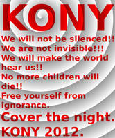 KONY 2012! Cover the night. by LunaLovegoodHerself