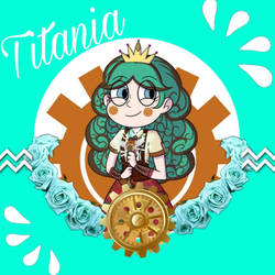 Titania the Inventive by EtheriatheKnight500