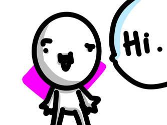 Hi. by nerddrawer