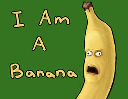 I Am A Banana by Vorgus