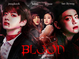 Blood ft Jungkook Lalisa Jennie and Tae-hyung by wickedwitchkhronos
