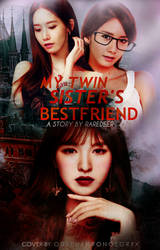 My Twin Sister's Bestfriend ft. Yoona and Wendy by wickedwitchkhronos
