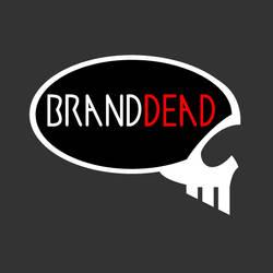 BRANDDEAD by Mechanismatic