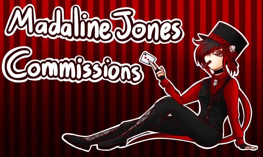Madaline Jones Commissions by MadalineJones