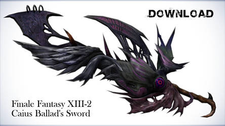 FF13-2 Caius Ballad's Sword for DL by xXFrenchToastXx