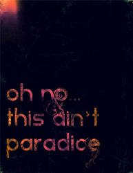 This aint paradice by darksideoftheblues